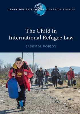 The Child in International Refugee Law