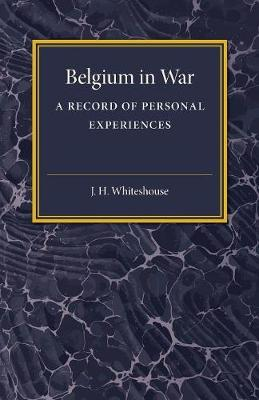 Belgium in War: A Record of Personal Experiences