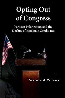 Opting Out of Congress: Partisan Polarization and the Decline of Moderate Candidates