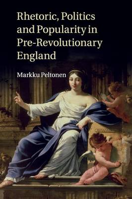 Rhetoric, Politics and Popularity in Pre-Revolutionary England