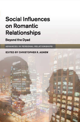 Social Influence on Close Relationships: Beyond the Dyad