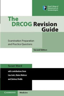 The DRCOG Revision Guide: Examination Preparation and Practice Questions
