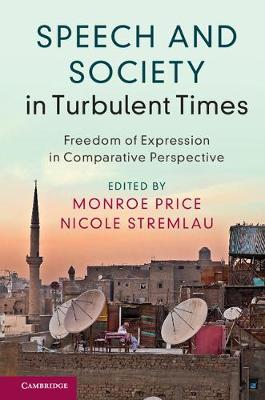 Speech and Society in Turbulent Times: Freedom of Expression in Comparative Perspective