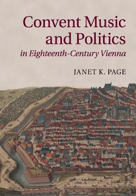 Convent Music and Politics in Eighteenth-Century Vienna