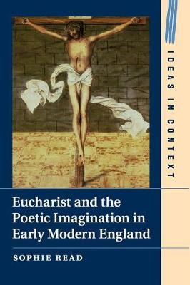 Eucharist and the Poetic Imagination in Early Modern England