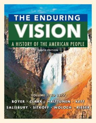 The Enduring Vision: Volume 1: To 1877