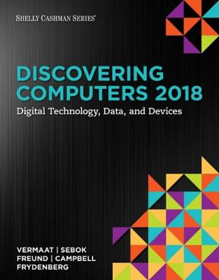 Discovering Computers 2018: Digital Technology, Data, and Devices