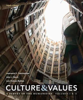 Culture and Values : A Survey of the Humanities Volume I & II