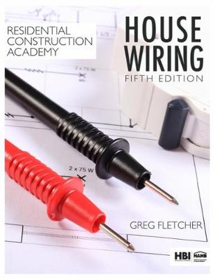 Residential Construction Academy : House Wiring