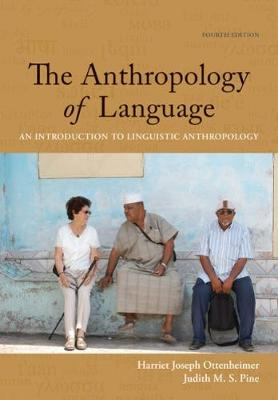 The Anthropology of Language : An Introduction to Linguistic Anthropology