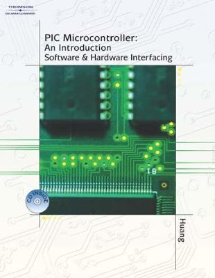 PIC Microcontroller: An Introduction to Software and Hardware Interfacing