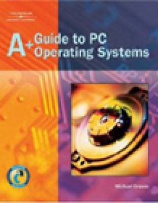 A+ Guide to PC Operating Systems