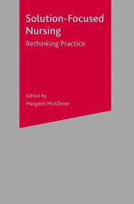 Solution-Focused Nursing: Rethinking Practice