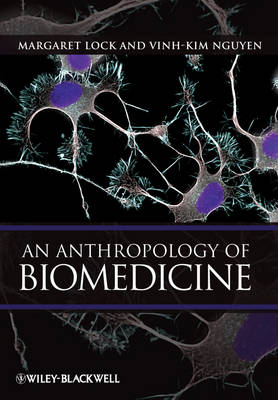 An Anthropology of Biomedicine: An Introduction