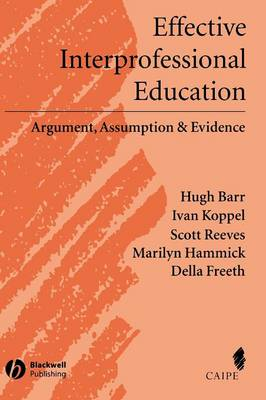 Effective Interprofessional Education: Argument, Assumption and Evidence