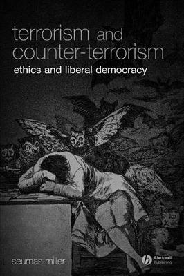 Terrorism and Counter-terrorism: Ethics and Liberal Democracy