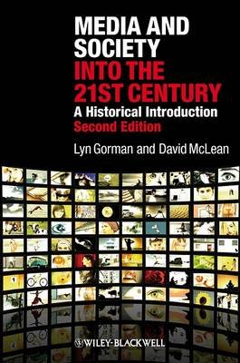 Media and Society into the 21st Century: A Historical Introduction
