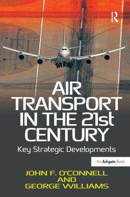 Air Transport in the 21st Century: Key Strategic Developments