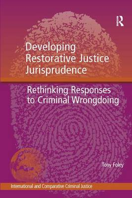 Developing Restorative Justice Jurisprudence: Rethinking Responses to Criminal Wrongdoing