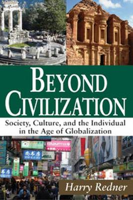 Beyond Civilization: Society, Culture, and the Individual in the Age of Globalization