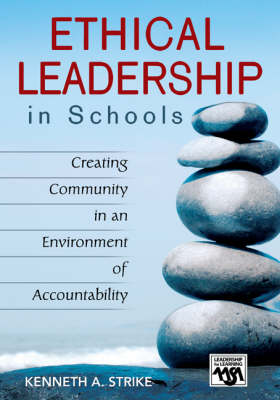 Ethical Leadership in Schools: Creating Community in an Environment of Accountability