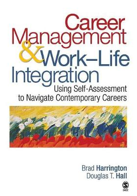 Career Management and Work/life Integration: Using Self-Assessment to Navigate Contemporary Careers