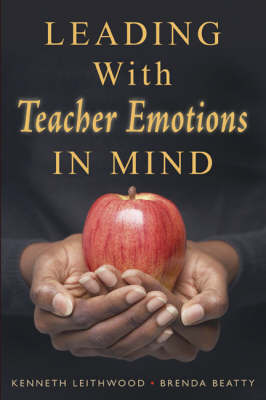 Leading with Teacher Emotions in Mind: Challenges and Opportunities for School Leaders