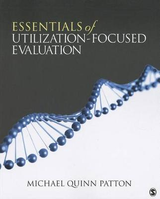 Essentials of Utilization-Focused Evaluation: A Primer