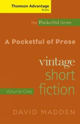 A Cengage Advantage Books: A Pocketful of Prose: Vintage Short Fiction: Volume 1