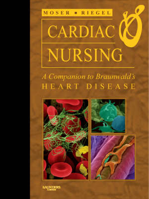 "Cardiac Nursing: A Companion to Braunwald's ""Heart Disease"""