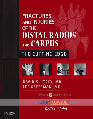 Fractures and Injuries of the Distal Radius and Carpus: The Cutting Edge