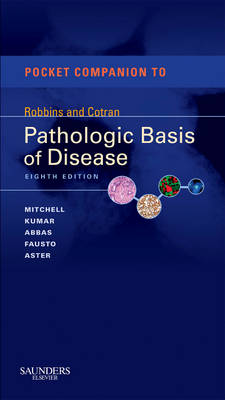 Pocket Companion to Robbins & Cotran Pathologic Basis of Disease