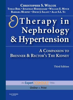 "Therapy in Nephrology and Hypertension: A Companion to Brenner and Rector's ""The Kidney"""