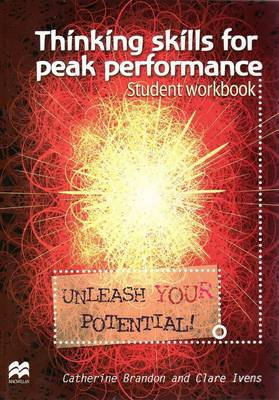 Thinking Skills for Peak Performance: Unleash Your Potential: Student Workbook