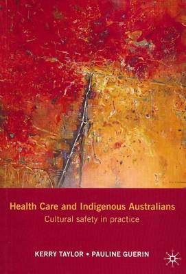 Health Care and Indigenous Australians: Cultural Safety in Practice