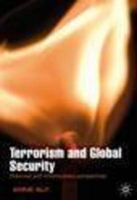 Terrorism and Global Security: Contemporary and Historical Perspectives