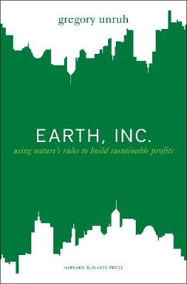 Earth Inc.: Using Nature's Rules to Build Sustainable Profits
