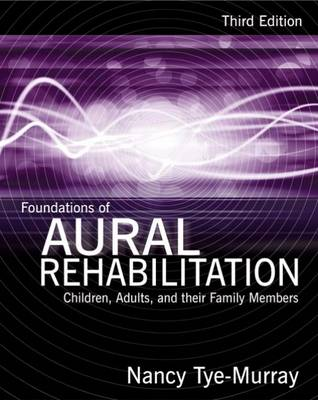 Foundations of Aural Rehabilitation : Children, Adults, and Their  Family Members