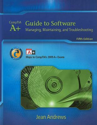 A+ Guide to Software: Managing, Maintaining, and Troubleshooting
