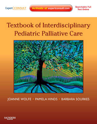 Textbook of Interdisciplinary Pediatric Palliative Care: Expert Consult Premium Edition: Enhanced Online Features and Print