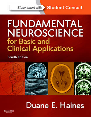Fundamental Neuroscience for Basic and Clinical Applications: with STUDENT CONSULT Online Access