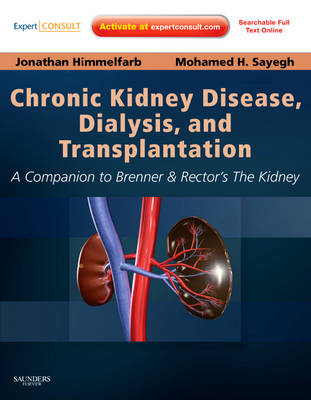 Chronic Kidney Disease, Dialysis, and Transplantation: A Companion to Brenner and Rector's the Kidney