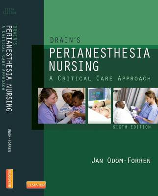 Drain's Perianesthesia Nursing: A Critical Care Approach