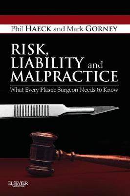 Risk, Liability and Malpractice: What Every Plastic Surgeon Needs to Know