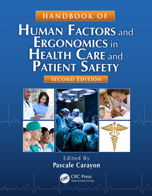 Handbook of Human Factors and Ergonomics in Health Care and Patient Safety, Second Edition