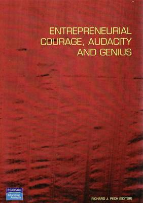 Entrepreneurial Courage, Audacity and Genius (Pearson Original Edition)