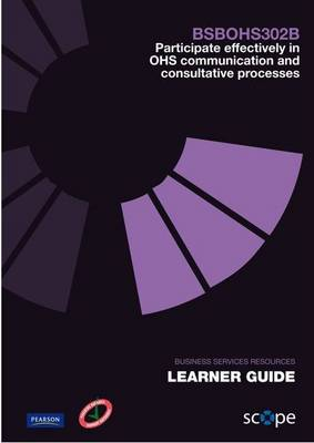BSBOHS302B Participate effectively in OHS communication and consultative processes Learner Guide