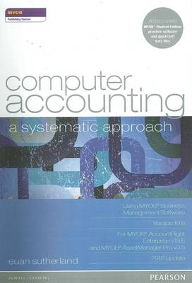 Computer Accounting: A Systematic Approach Using MYOB Business Management Software Version 19.6
