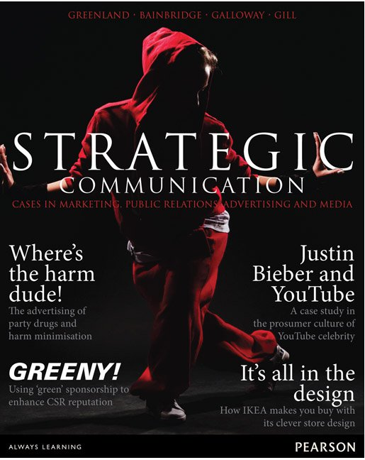 Strategic Communication: Cases in Marketing, Public Relations, Advertising and Media