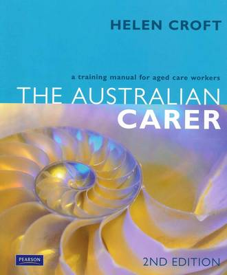 The Australian Carer: A Training Manual for Aged Care Workers